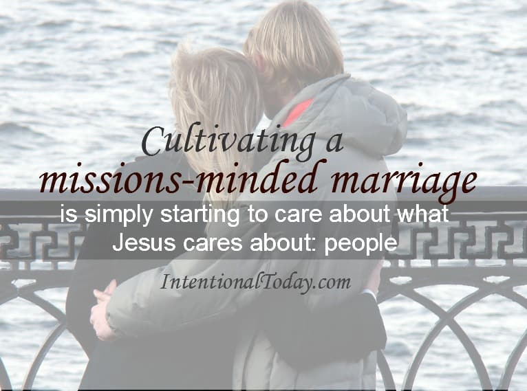 cultivating a missions minded marriage - how does it look like?