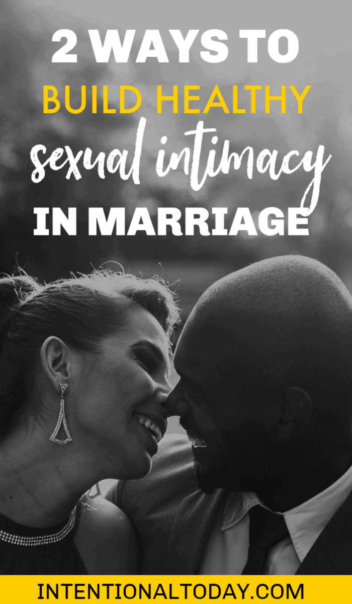 2 ways to embrace the good work of building healthy sexual intimacy in marriag
