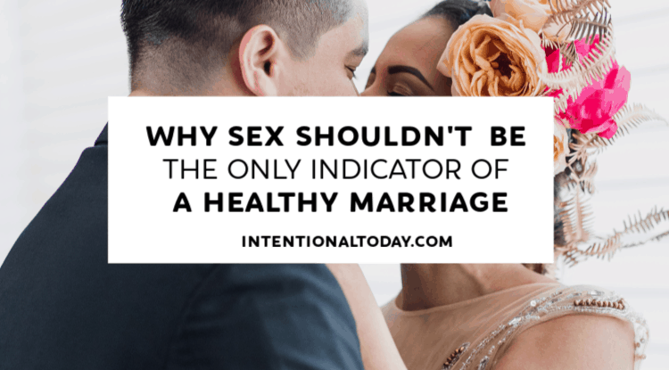 Does a lot of sex indicate a healthy marriage? Sex is a beautiful gift to a married couple but's its absence doesn't mean a marriage is destroyed.