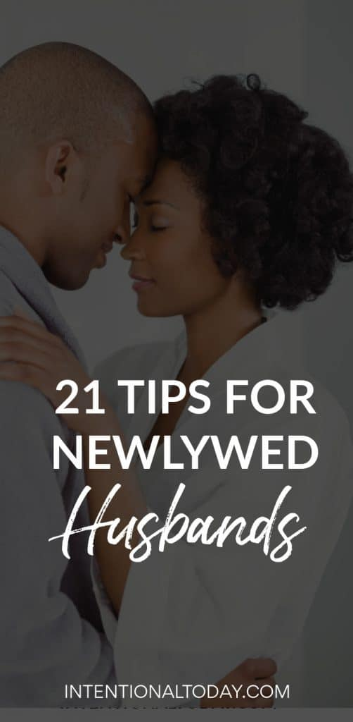 21 easy tips for the newlywed husband to encourage and strengthen your marriage
