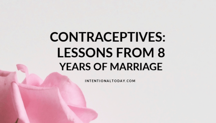"""Most of what I knew about contraceptives, birth control before marriage consisted of """"pop a pill/get an injection"""" Here's what I have learned in 8 years"""