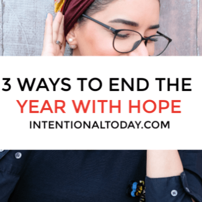 3 Ways to End the Year With Hope, Even with Unfulfilled Dreams