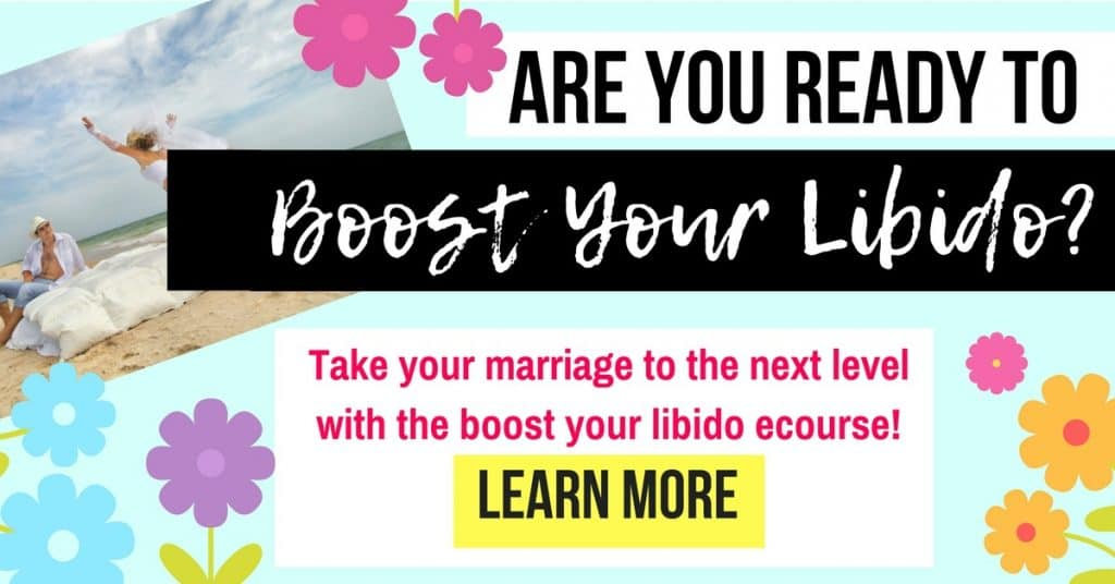 "Boost Your Libido e-course. Because you can take your marriage from ""blah"" to blazing!"