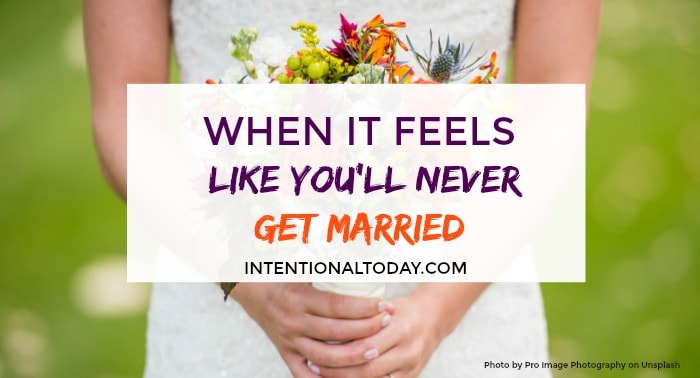 When marriage takes too long. What to do when you feel like you'll never get married