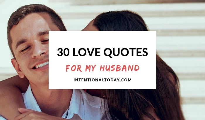 Love quotes and love notes in marriage; how they can refocus your love, affirm a husband and bring back the fuzzies when a marriage is strained.