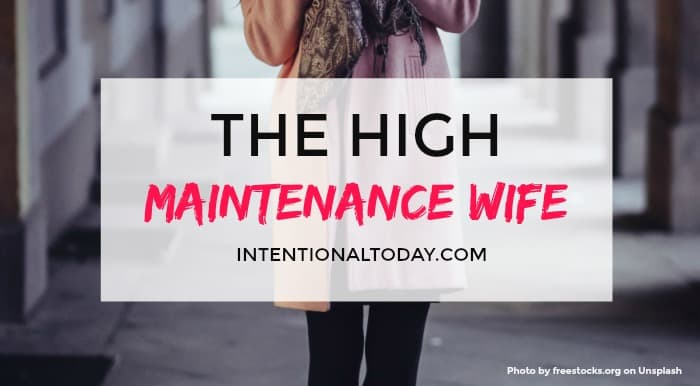 We don't hear a lot of good things about the high maintenance wife. Many wives want to be as low-maint as possible! Here's why high maintenance isn't so bad after all