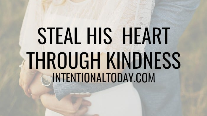 Kindness in Marriage – 3 Ways to Influence Your Husband's Heart