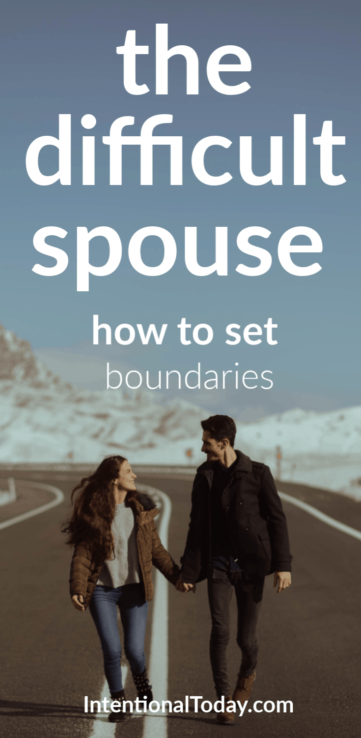 How to set limits with a difficult spouse. 5 important tips