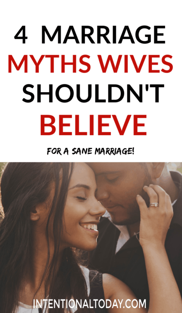 Marriage myth - a widely held but false belief or idea. How much of what we do in marriage originates from false ideas? 4 myths and how to break free!