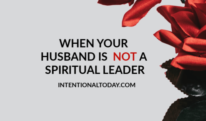 My husband is not a spiritual leader - what's a wife to do? Spiritual leadership is a direct charge to husbands. What to remember when a husband fails