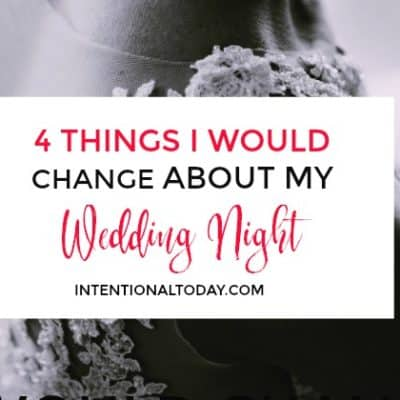 New Bride Wedding Night – 4 Things I Would Change About My Wedding Night