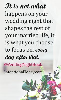 It is more than your wedding night. It is what happens every day after that
