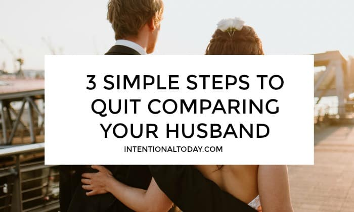 3 steps to take in order to defeat the ginat of comparions in your marriage (so you can enjoy your man!)
