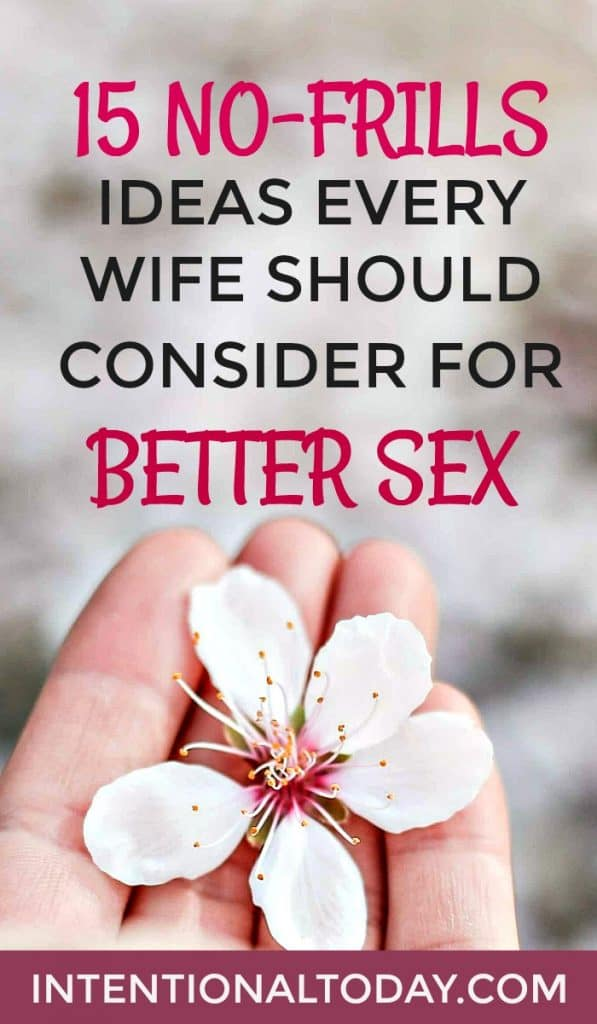 15 no frills ideas every wife should consider for better intimacy in marriage!
