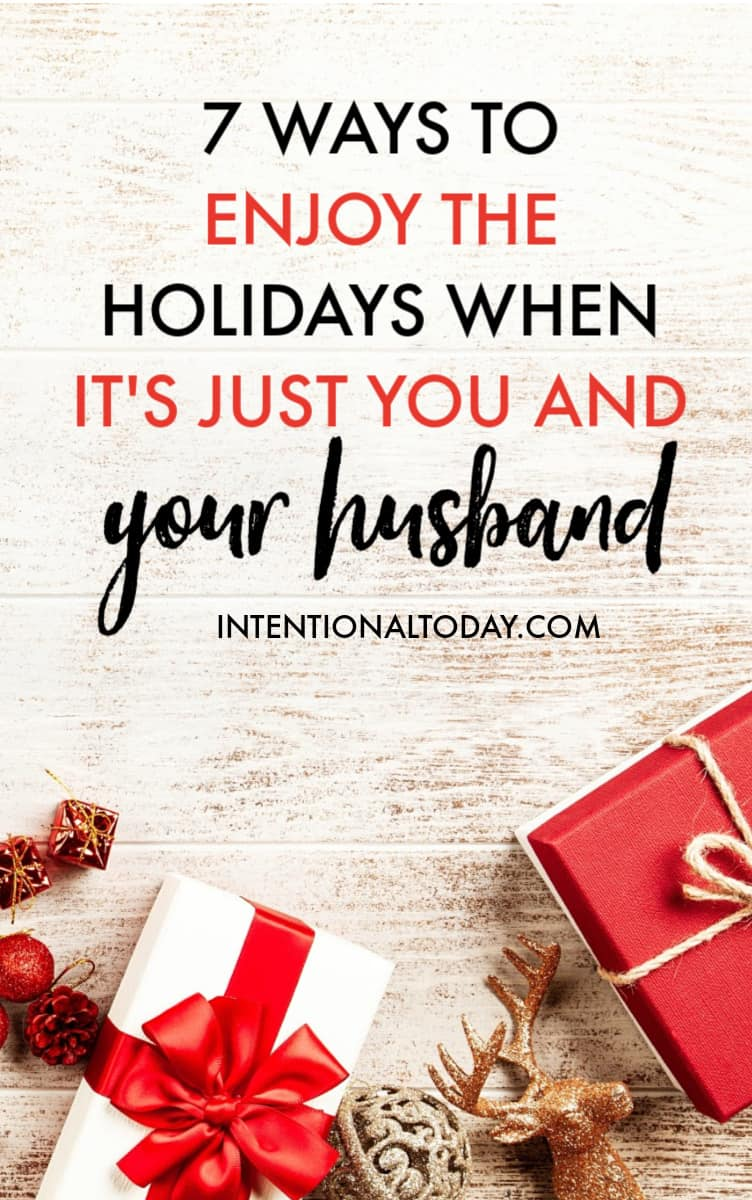 Holidays can be super fun even when you are away from family and friends. Here are 7 tips to help you enjoy the holidays when its just you and your husband