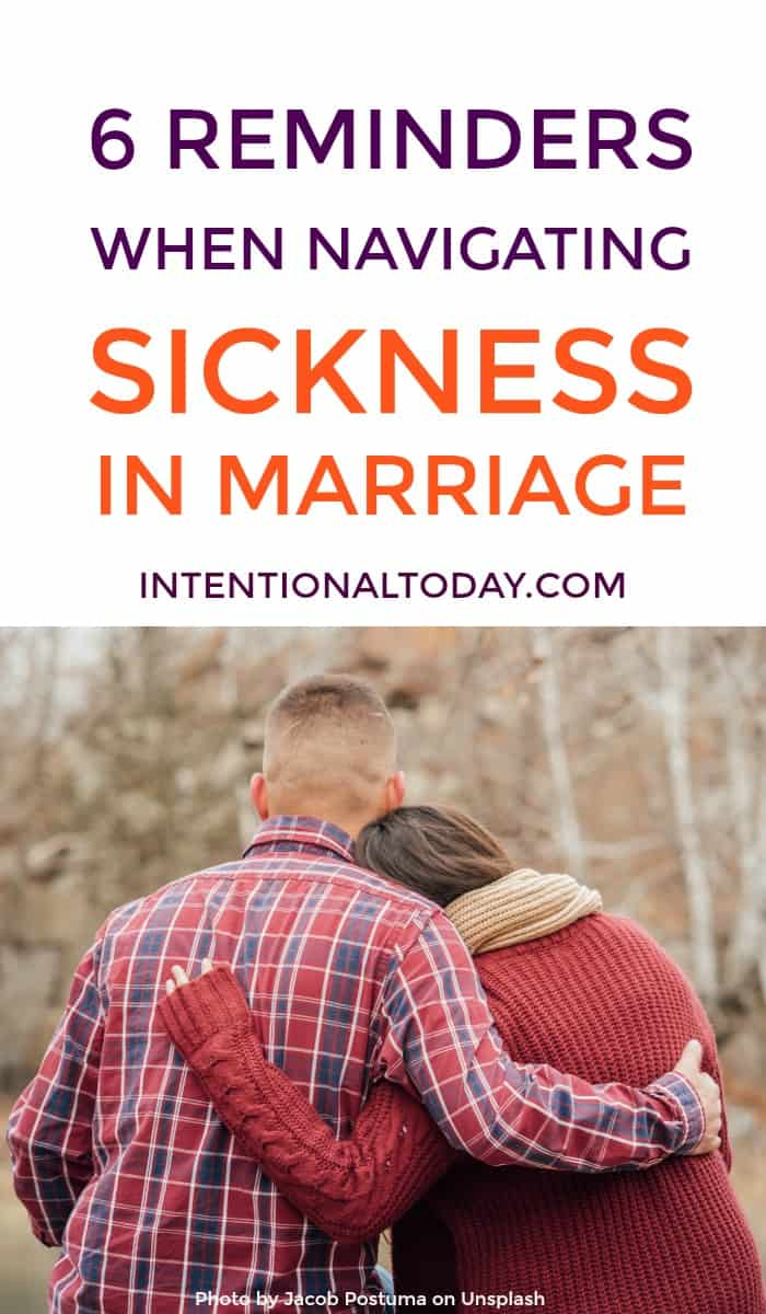 What do you respond when your spouse is sick? How do you navigate marriage when you are the sick spouse? Here are six things i have learned in my season of illness