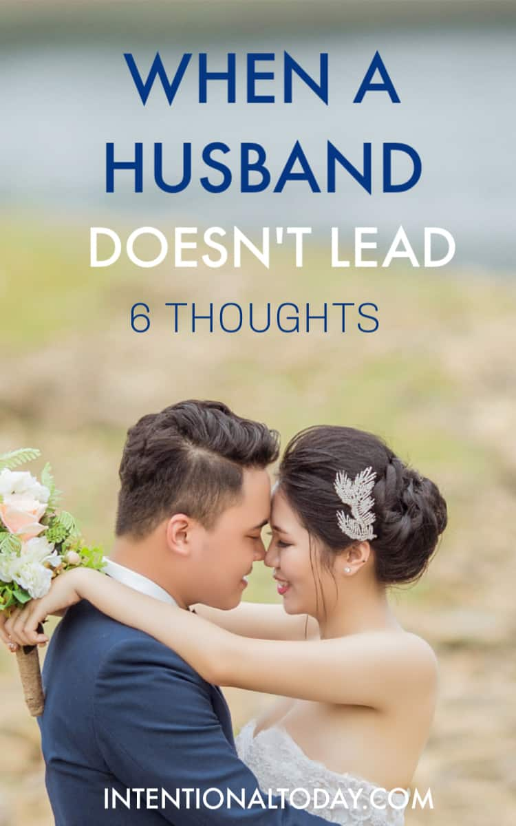 What's a wife to do when her husband doesn't lead? Here are 5 things to consider when you want to submit but your husband doesn't lead