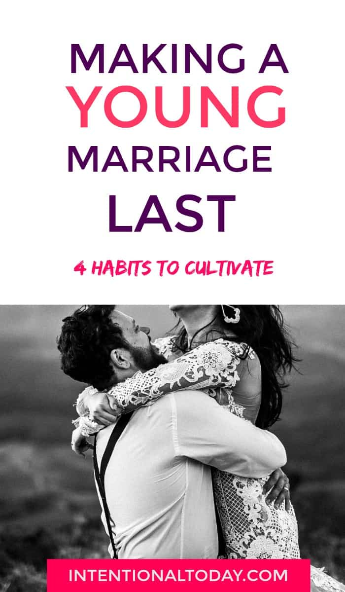 How to make a young marriage last - the 4 habits ot cultivate