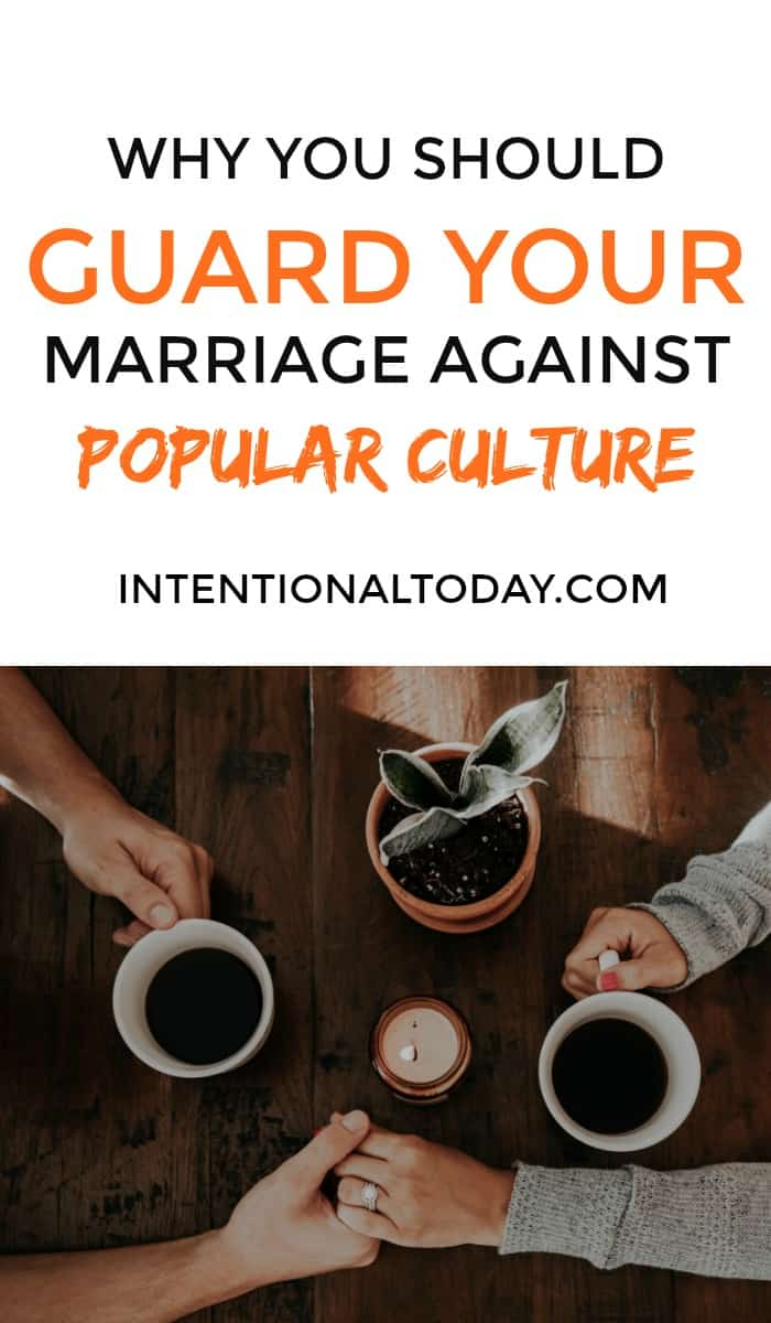 3 reasons why, as a wife, you should guard your marriage against popular culture
