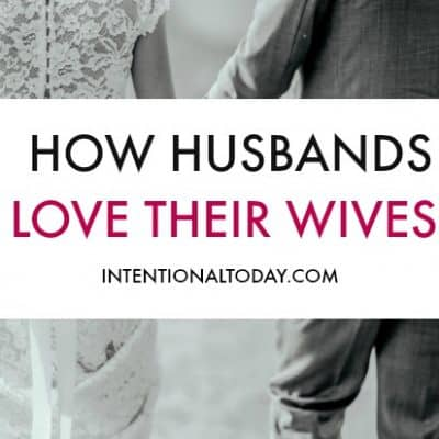 The Simple Yet Fabulous Ways Husbands Love Their Wives
