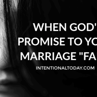 "When God's Promise To Your Marriage ""Fails"""