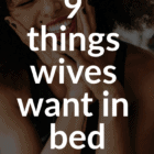 9 things wives want in bed for that deeper connection