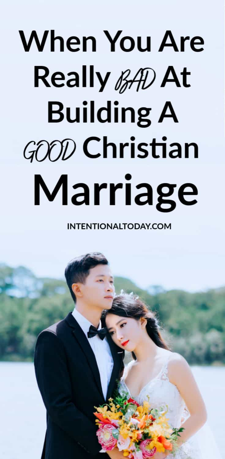 What do you do when you are not-so-good at creating a good Christian marriage? Two important truths every couple must remember