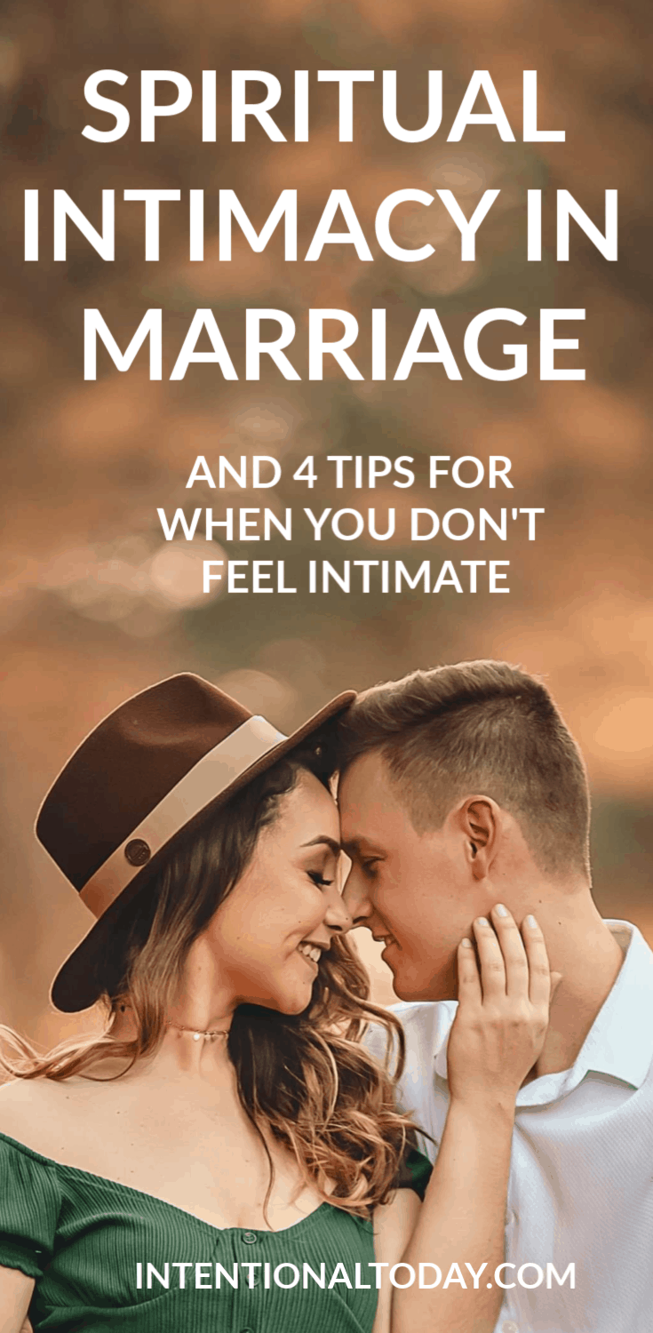 How do you develop spiritual intimacy in marriage? And what do you do when your Biblical marriage doesn't feel very intimate? 4 ideas to help