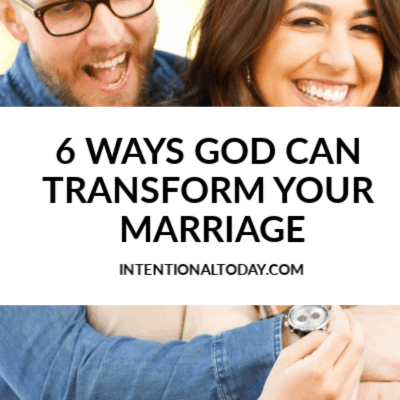 6 Ways Your Relationship With God Transforms Marriage