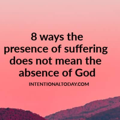 Why The Presence of Suffering Doesn't Mean The Absence of God