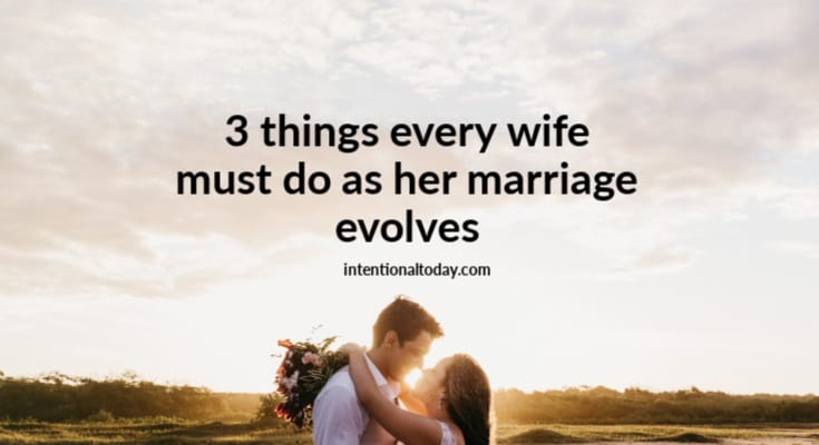 3 Things Every Wife Must Do as Marriage Evolves