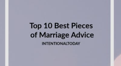 The best pieces of marriage advice from Intentional Today - 2019