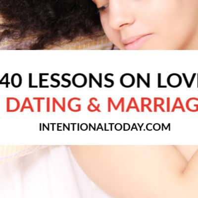 40 Things I Would Tell My Single Self About Love, Dating and Marriage