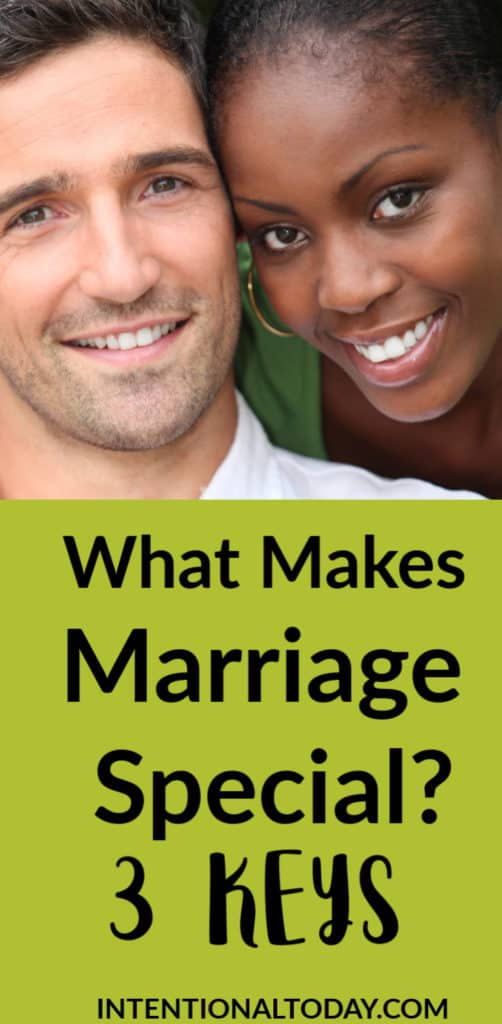 Here's what makes marriage special. Sometimes we drive ourselves crazy, looking for the giant miracle pill to make the marriage successful. Here are 3 keys