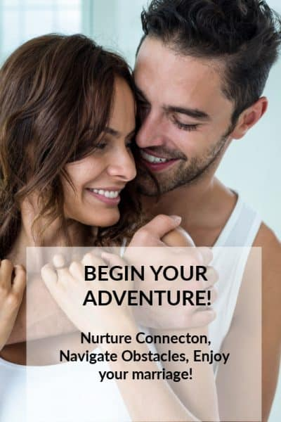 Nurture connection, navigate obstacles, enjoy your marriage now