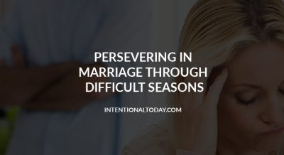 """Persevering in marriage is hard because most people get married """"for the better"""" not for the worse. 2 ways to navigate the hard seasons of marriage"""