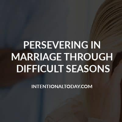 "Persevering in marriage is hard because most people get married ""for the better"" not for the worse. 2 ways to navigate the hard seasons of marriage"