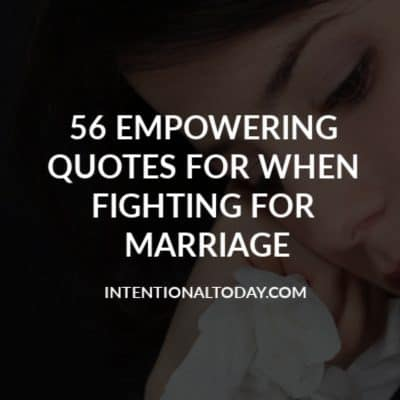 Quotes for when fighting for your marriage are reminders to keep you moving in the right direction when your marriage is in a crisis. 56 sayings to inspire