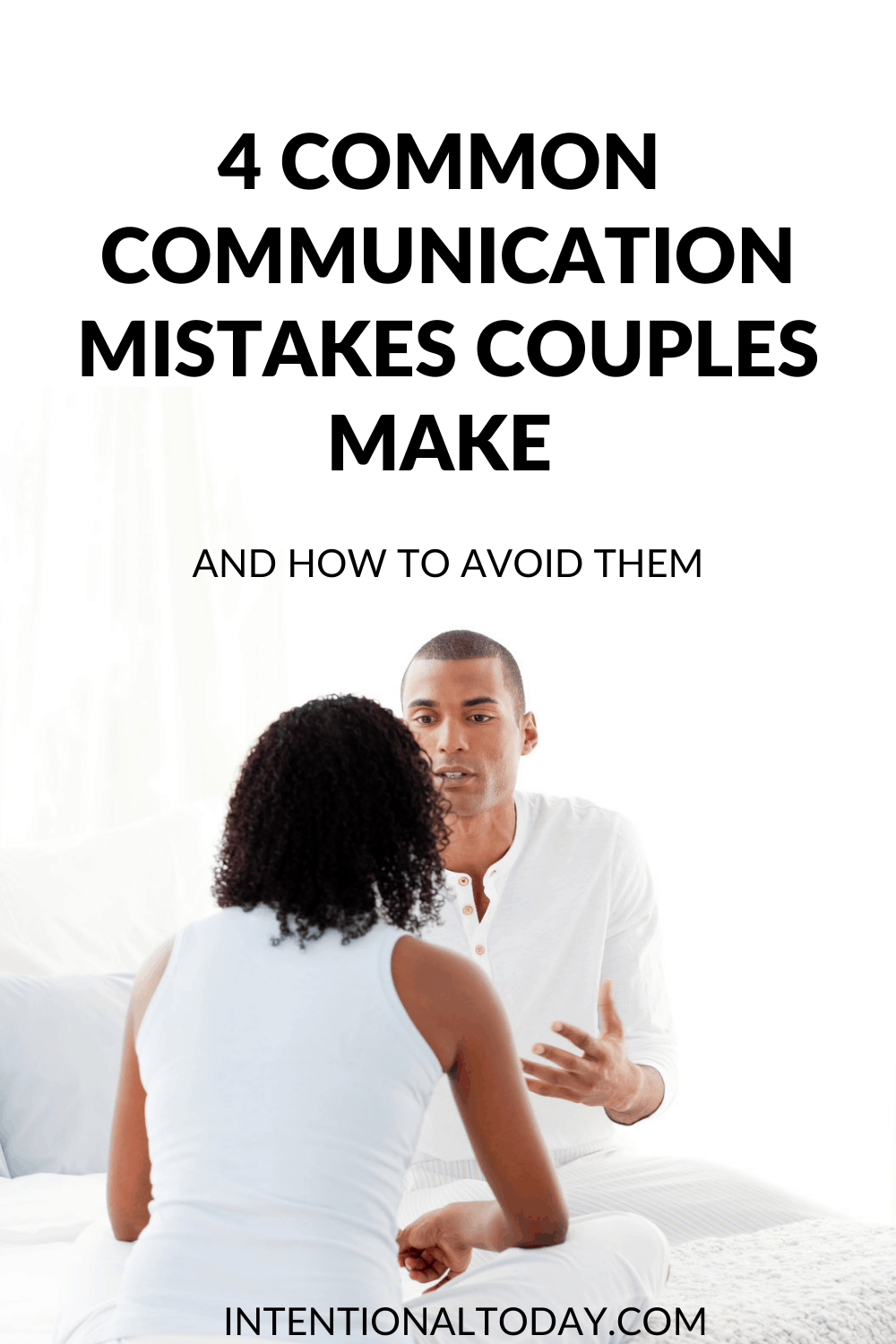 Tired of feeling like enemies when you try to solve problems? 4 common communication mistakes couples make and how to avoid them
