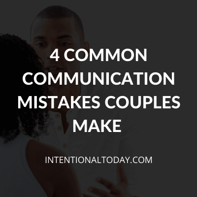 4 Common Mistakes Couples Make When Resolving Conflict