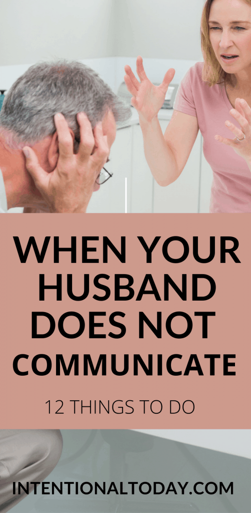 What's a wife to do when her husband doesn't communicate? Is she doomed to a life of hurt, frustration? Absolutely not. 12 things she must do