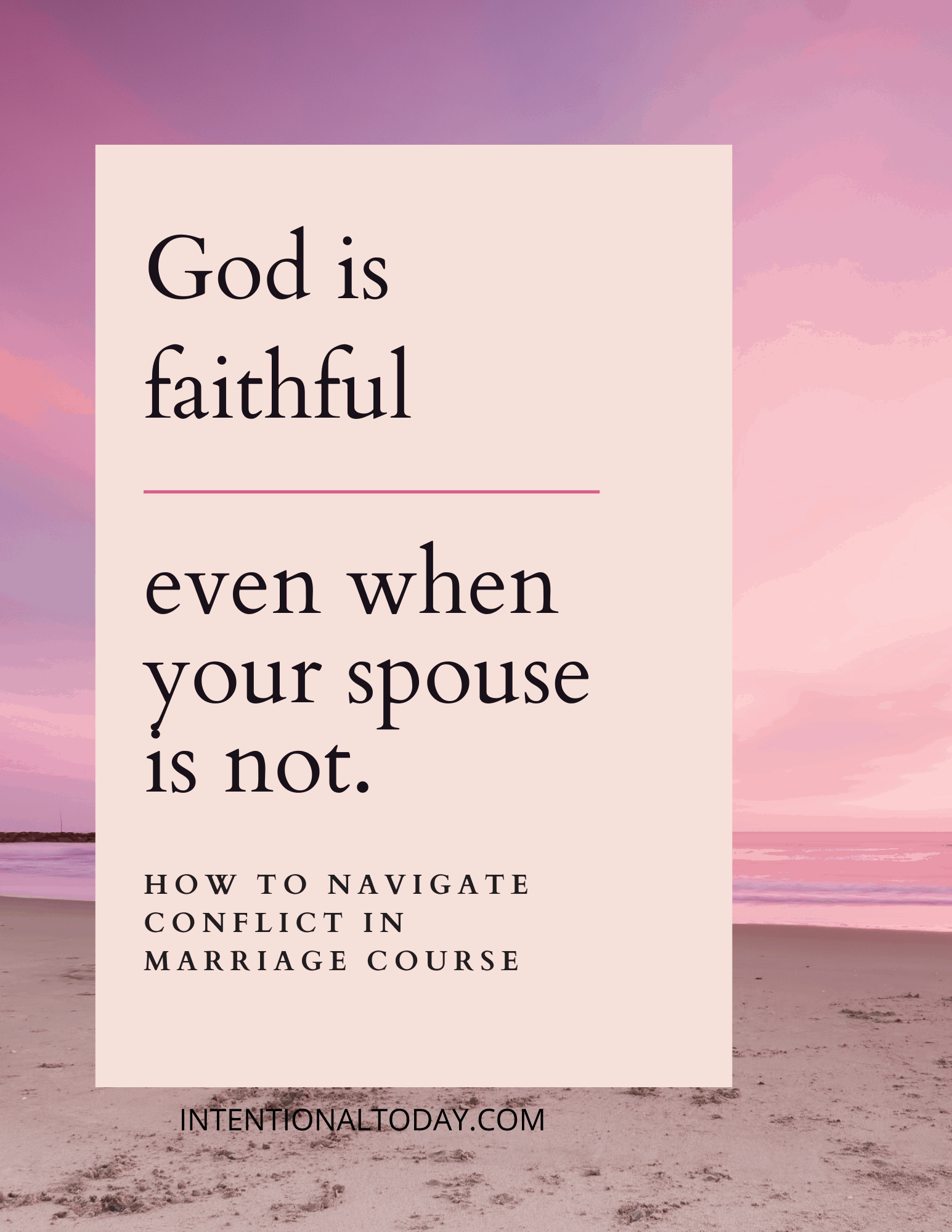 God is faithful, even when your spouse is not. 6 tips to help you navigate dishonor in marriage and a marriage course