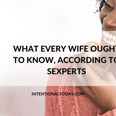 What Every Wife Ought To Know About Marriage, According to Sexperts