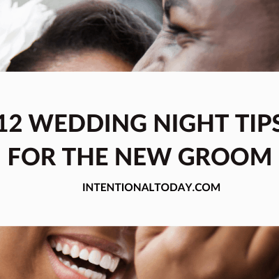 The best wedding night tips for grooms for the man who wants to be love-savvy, on his first night of marriage. 12 important keys
