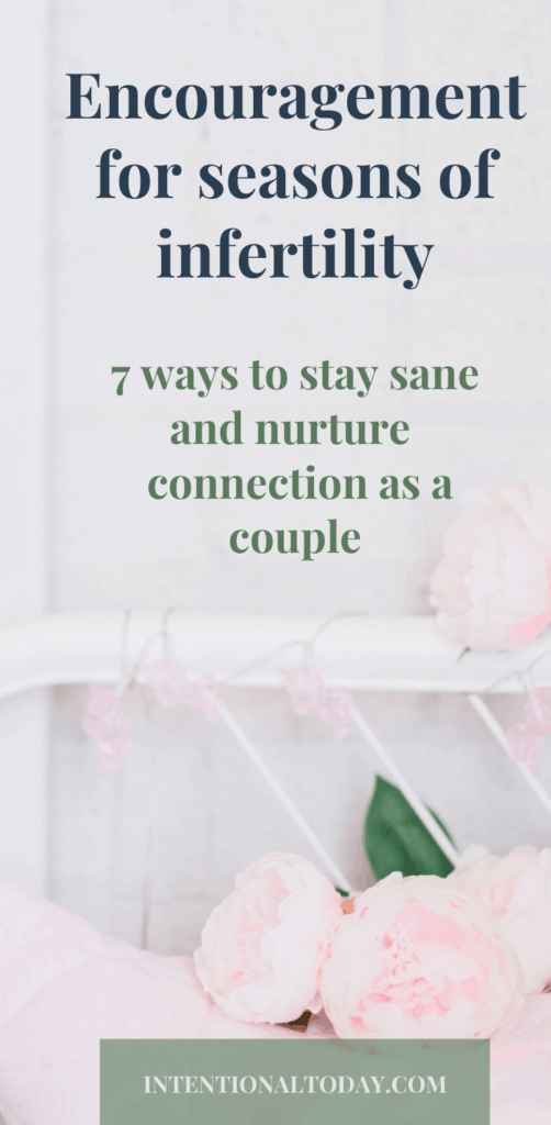 Encouragement for seasons of infertility because waiting to get pregnant and losing your baby is hard. 7 things you need to remember