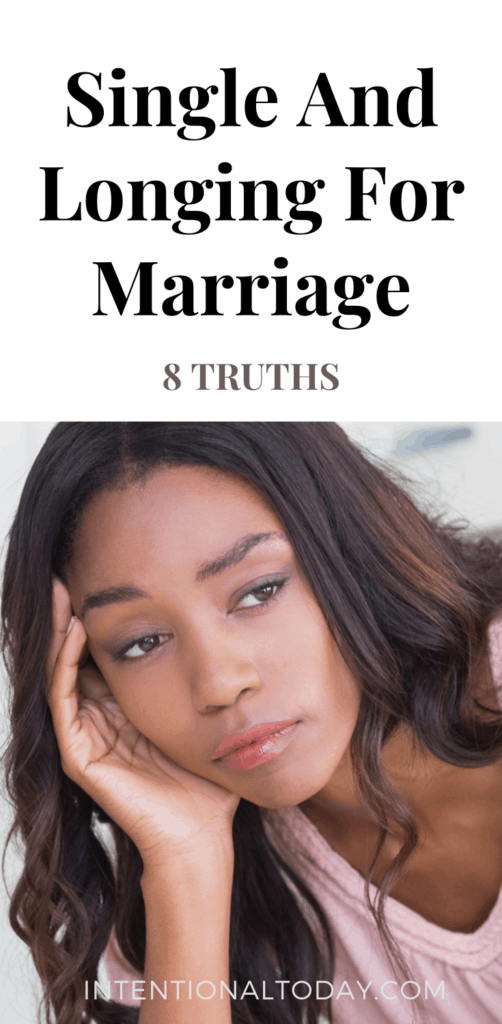 I want to get married but I'm single - What's a girl to do? Eight truths to hold on to when marriage is taking too long (and everyone doesn't get it)