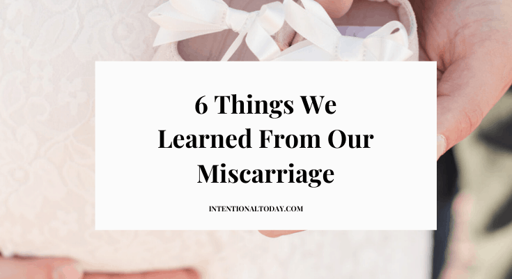 Things we learned from our miscarriage - that feelings of grief, anger and resentment can be overwhelming. Here are 6 liberating truths to hold on to as you walk through this difficult season