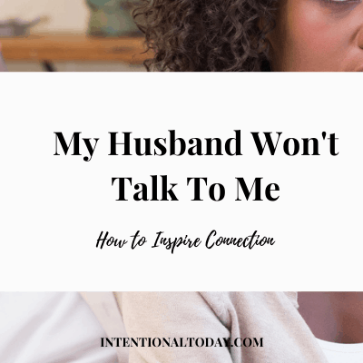 What To Do When Your Husband Doesn't Talk To You