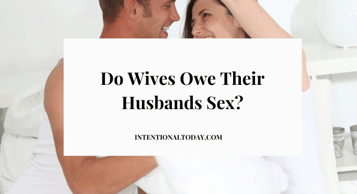 Do You Owe Your Husband Sex? Duty Sex in Marriage