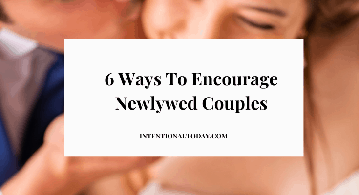 How To Encourage Newlywed Couples: 6 Practical Tips